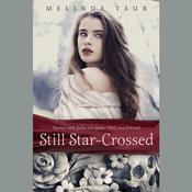 Still Star-Crossed Audiobook, by Melinda Taub