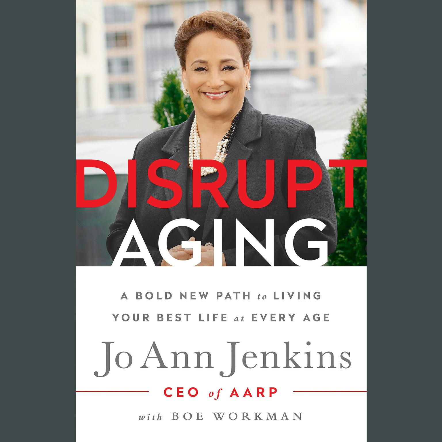 Printable Disrupt Aging: A Bold New Path to Living Your Best Life at Every Age Audiobook Cover Art