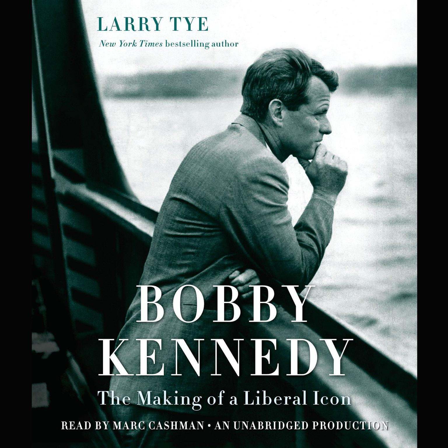 Printable Bobby Kennedy: The Making of a Liberal Icon Audiobook Cover Art