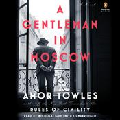 A Gentleman in Moscow: A Novel, by Amor Towles