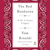 The Red Bandanna: A Life. A Choice. A Legacy. Audiobook, by Tom Rinaldi