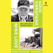 Good Vibrations: My Life as a Beach Boy, by Mike Love, James S. Hirsch