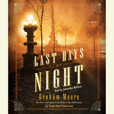 The Last Days of Night: A Novel Audiobook, by Graham Moore