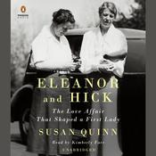 Eleanor and Hick: The Love Affair That Shaped a First Lady, by Susan Quinn