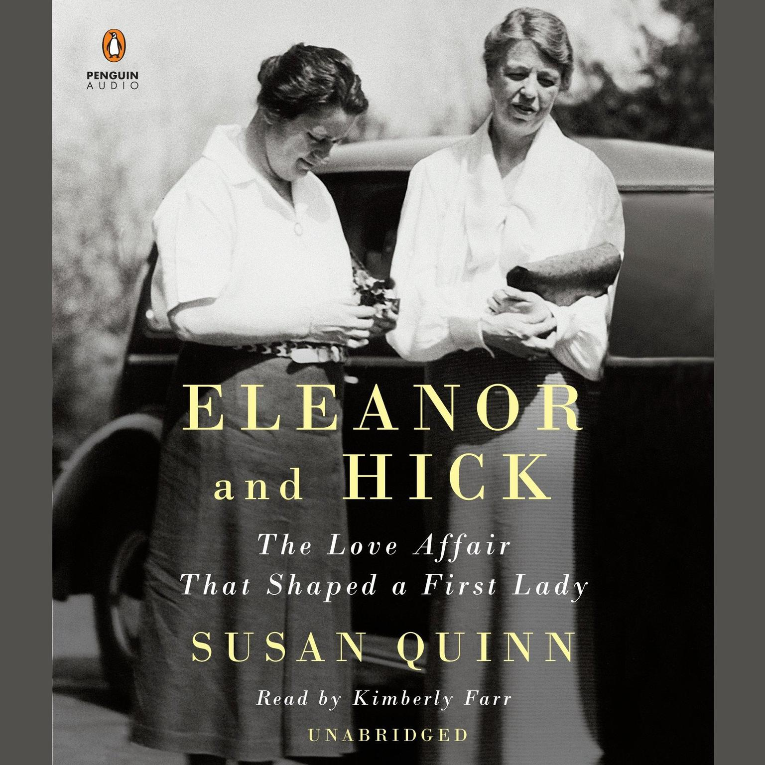 Printable Eleanor and Hick: The Love Affair That Shaped a First Lady Audiobook Cover Art