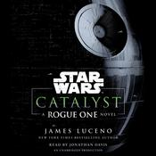 Catalyst: A Rogue One Story, by James Luceno