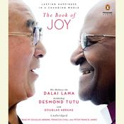 The Book of Joy Audiobook, by The Dalai Lama, Douglas Carlton Abrams, Desmond Tutu