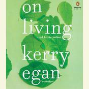 On Living Audiobook, by Kerry Egan