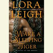 Wake A Sleeping Tiger: A Novel of the Breeds Audiobook, by Lora Leigh