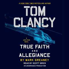 Tom Clancy True Faith and Allegiance Audiobook, by Mark Greaney