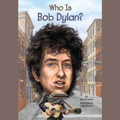 Who Is Bob Dylan? Audiobook, by Jim O'Connor