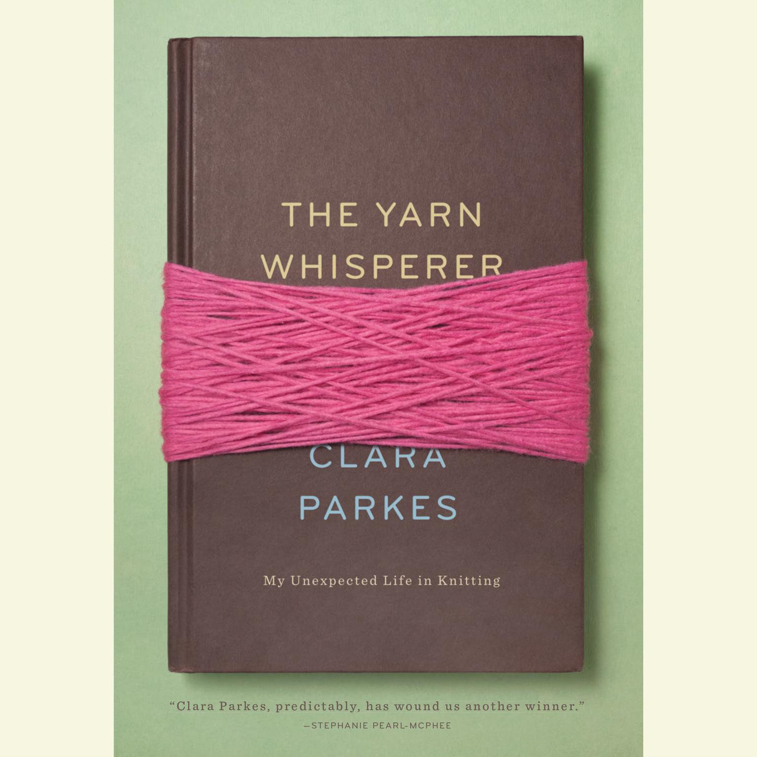 Printable The Yarn Whisperer: My Unexpected Life in Knitting Audiobook Cover Art