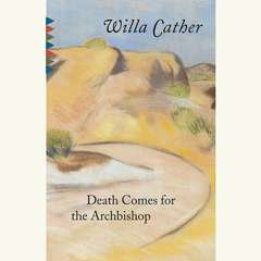 Death Comes for the Archbishop Audiobook, by Willa Cather