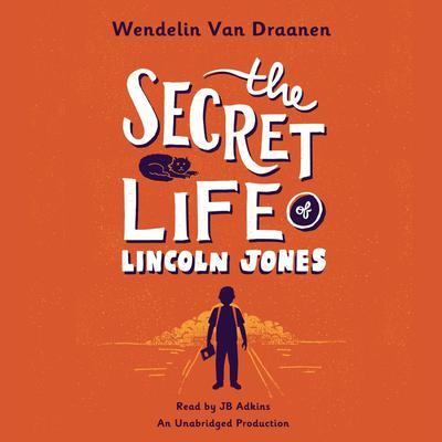 The Secret Life of Lincoln Jones Audiobook, by Wendelin Van Draanen