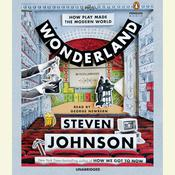 Wonderland: How Play Made the Modern World Audiobook, by Steven Johnson