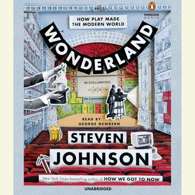 Wonderland: How Play Made the Modern World Audiobook, by Steven Johnson