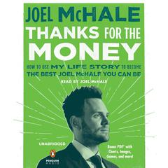 Thanks for the Money: How to Use My Life Story to Become the Best Joel McHale You Can Be Audiobook, by Joel McHale