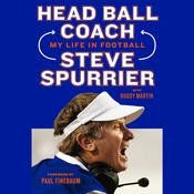 Head Ball Coach: My Life in Football, Doing It Differently--and Winning Audiobook, by Steve Spurrier