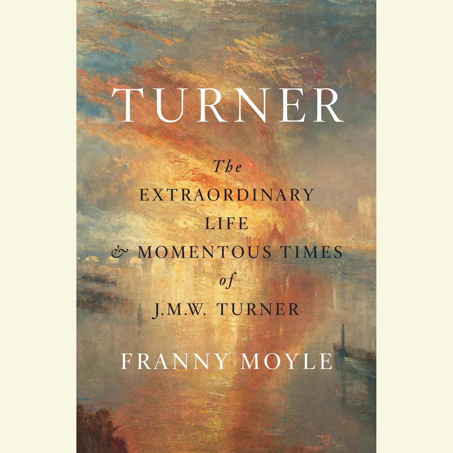 Printable Turner: The Extraordinary Life and Momentous Times of J. M. W. Turner Audiobook Cover Art