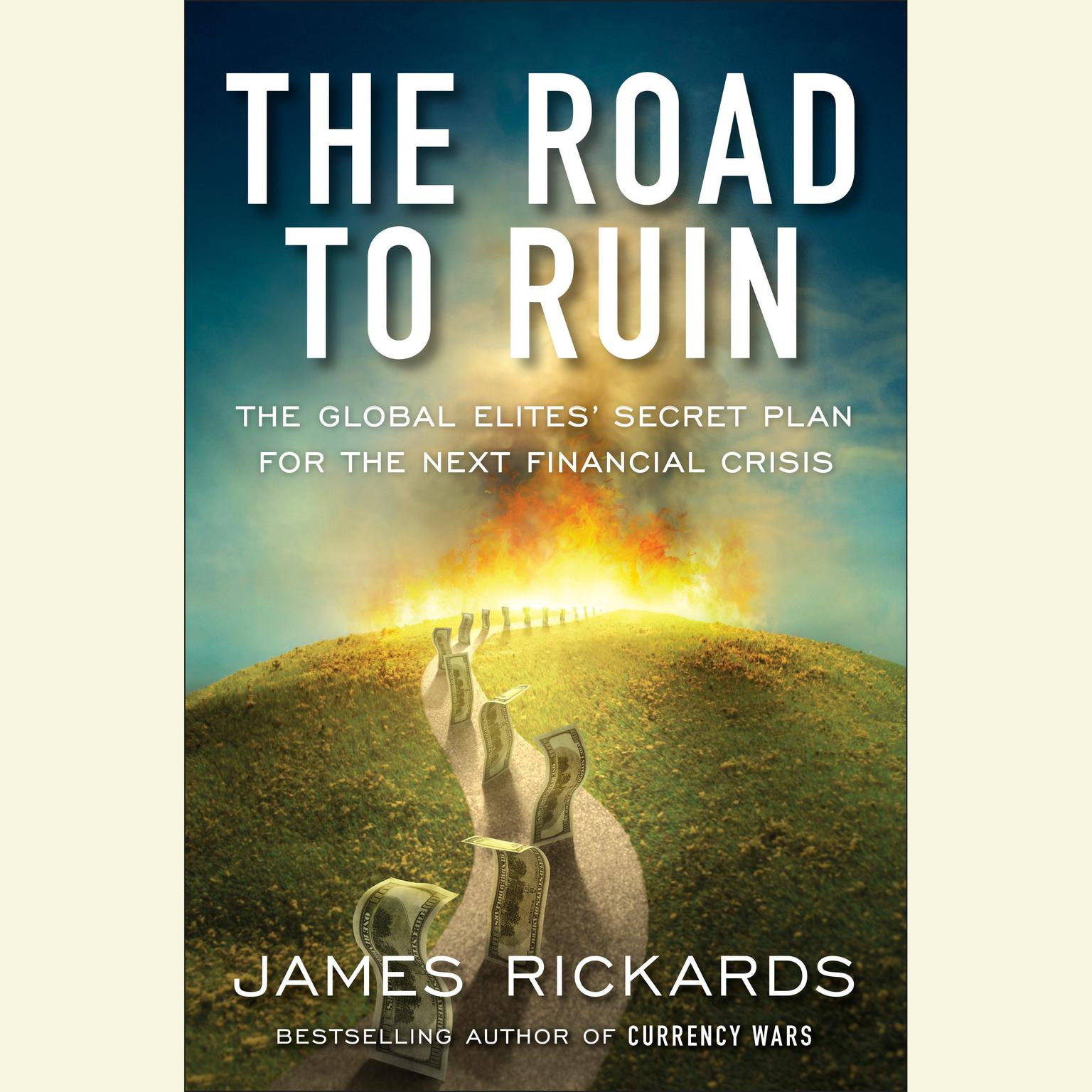 Printable The Road to Ruin: The Global Elites' Secret Plan for the Next Financial Crisis Audiobook Cover Art