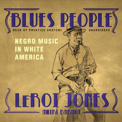 Blues People: Negro Music in White America Audiobook, by LeRoi Jones