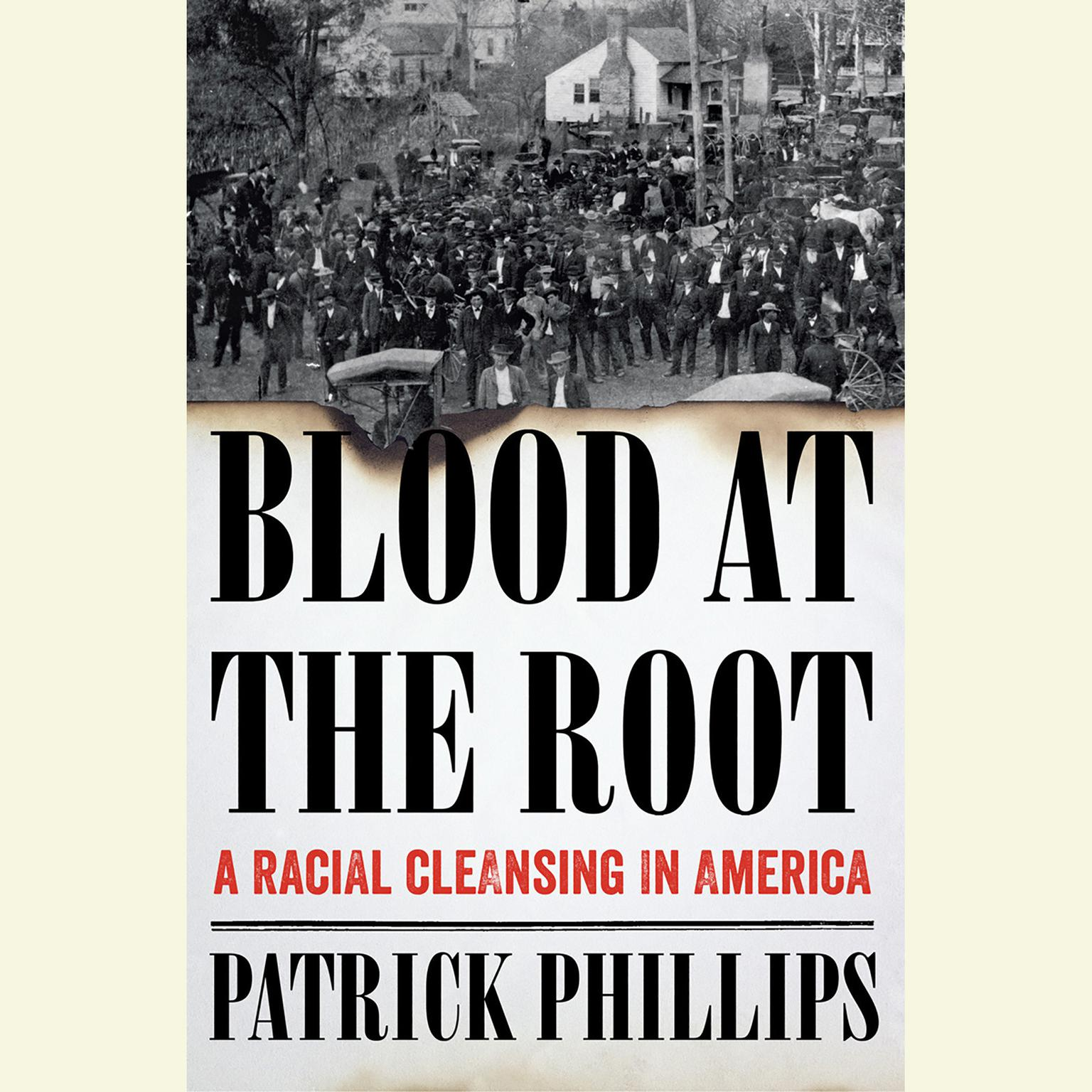 Printable Blood at the Root: A Racial Cleansing in America Audiobook Cover Art