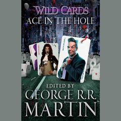 Wild Cards VI: Ace in the Hole Audiobook, by George R. R. Martin