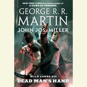 Wild Cards VII: Dead Mans Hand Audiobook, by George R. R. Martin, John Jos. Miller