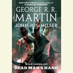 Wild Cards VII: Dead Mans Hand Audiobook, by George R. R. Martin, John Jos. Miller