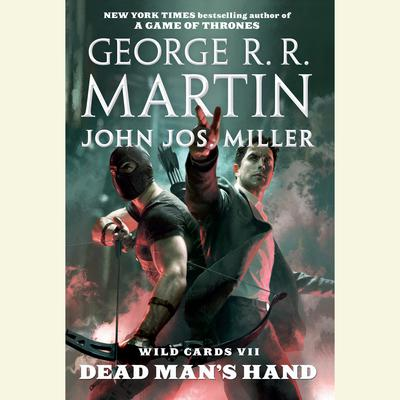 Wild Cards VII: Dead Mans Hand Audiobook, by George R. R. Martin