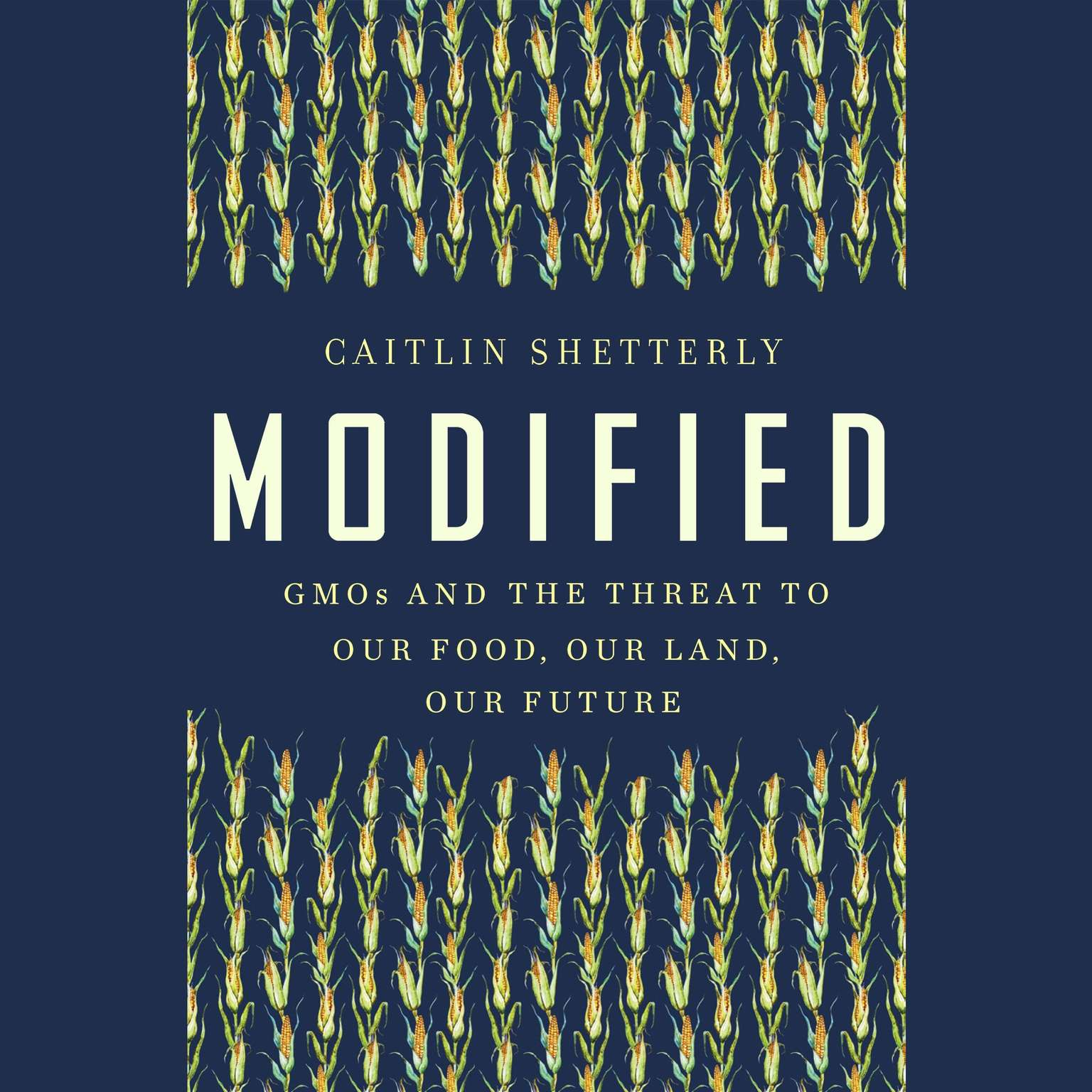 Printable Modified: GMOs and the Threat to Our Food, Our Land, Our Future Audiobook Cover Art