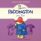 Paddington on Top Audiobook, by Michael Bond