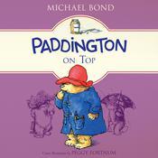 Paddington on Top Audiobook, by Michael Bond