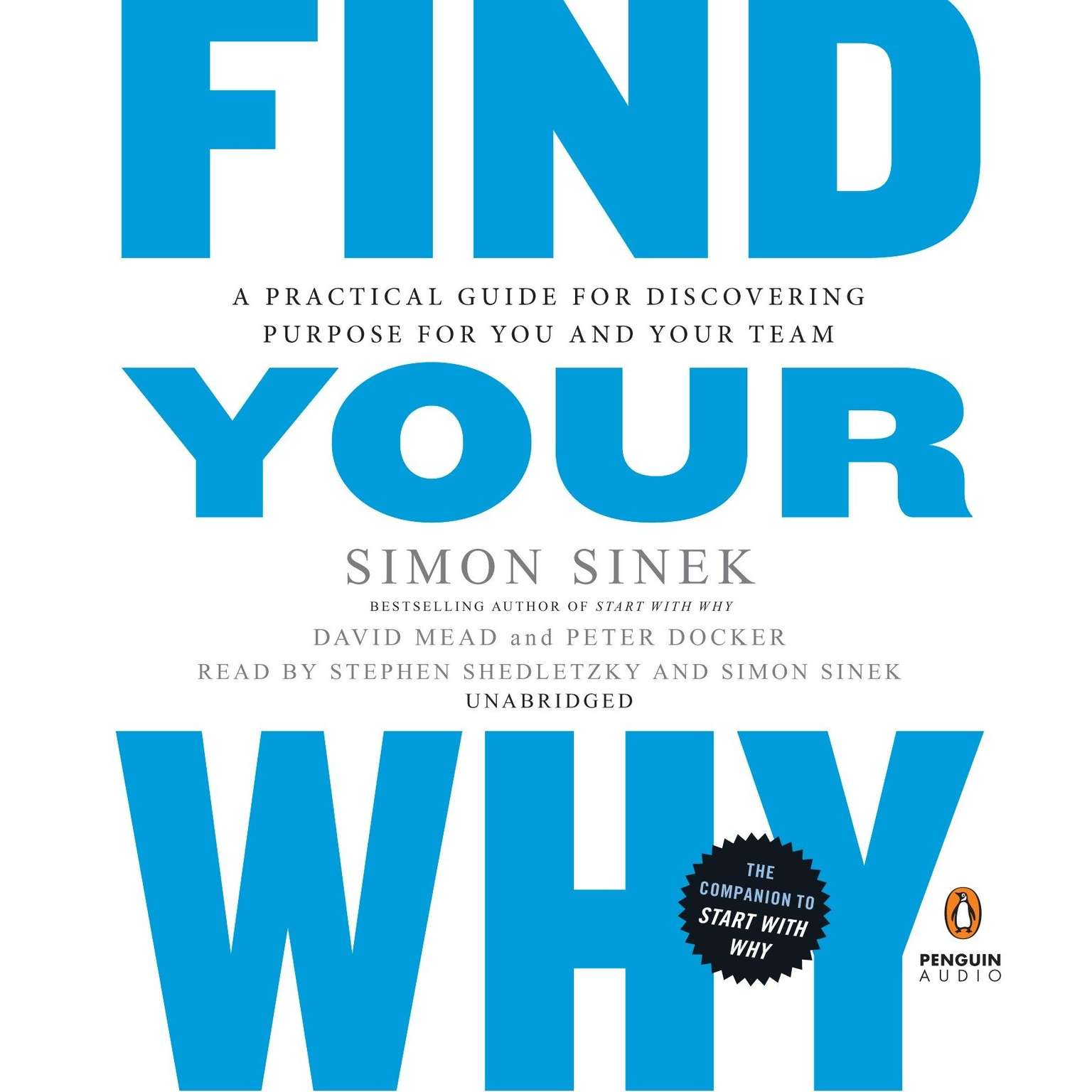 Printable Find Your Why: A Practical Guide for Discovering Purpose for You and Your Team Audiobook Cover Art