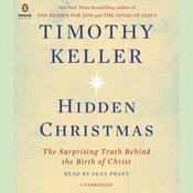 Hidden Christmas: The Surprising Truth Behind the Birth of Christ, by Timothy Keller