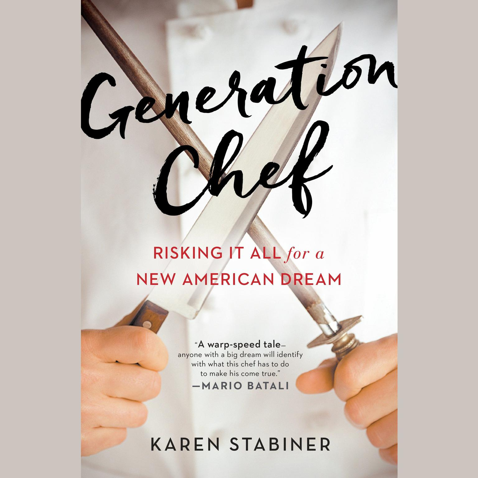 Printable Generation Chef: Risking It All for a New American Dream Audiobook Cover Art