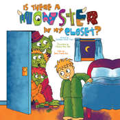 Is There a Monster in My Closet?, by Johannah  Gilman Paiva