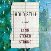 Hold Still Audiobook, by Lynn  Steger Strong