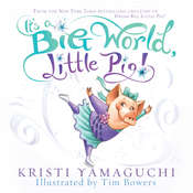 It's a Big World, Little Pig Audiobook, by Kristi Yamaguchi