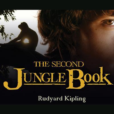 The Second Jungle Book Audiobook, by Rudyard Kipling