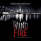 Tell the Wind and Fire Audiobook, by Sarah Rees Brennan