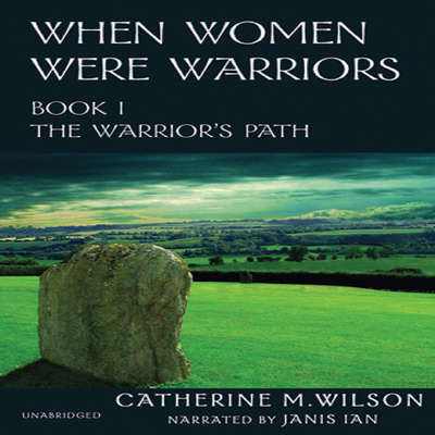 When Women Were Warriors Audiobook, by Catherine M. Wilson