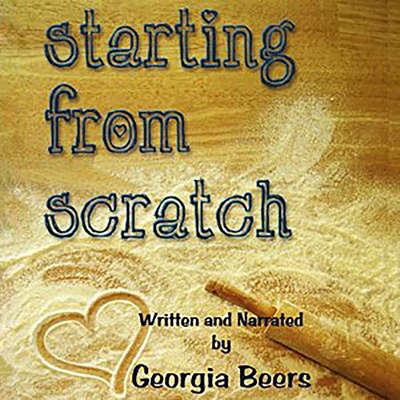 Starting From Scratch Audiobook, by Georgia Beers