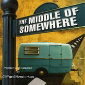 The Middle of Somewhere Audiobook, by Clifford Henderson