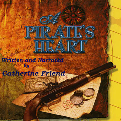 A Pirates Heart Audiobook, by Catherine Friend