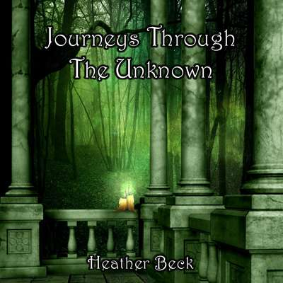 Journeys Through The Unknown (The Horror Diaries Book 2) Audiobook, by Heather Beck