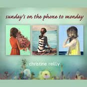 Sundays on the Phone to Monday, by Christine Reilly