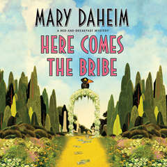 Here Comes the Bribe Audiobook, by Mary Daheim