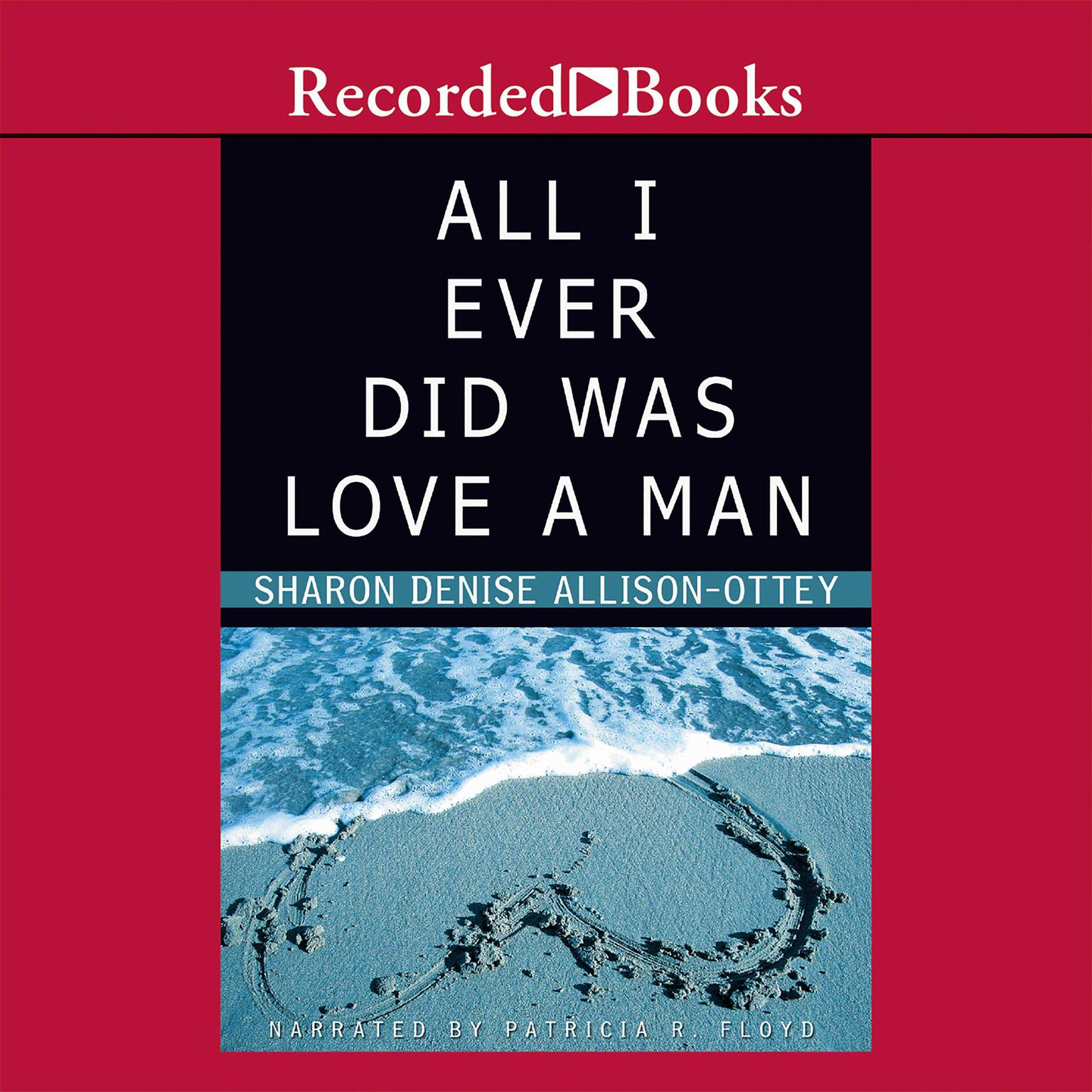 Printable All I Ever Did was Love a Man Audiobook Cover Art