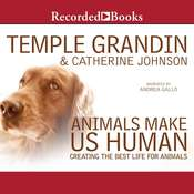 Animals Make Us Human: Creating the Best Life for Animals Audiobook, by Temple Grandin